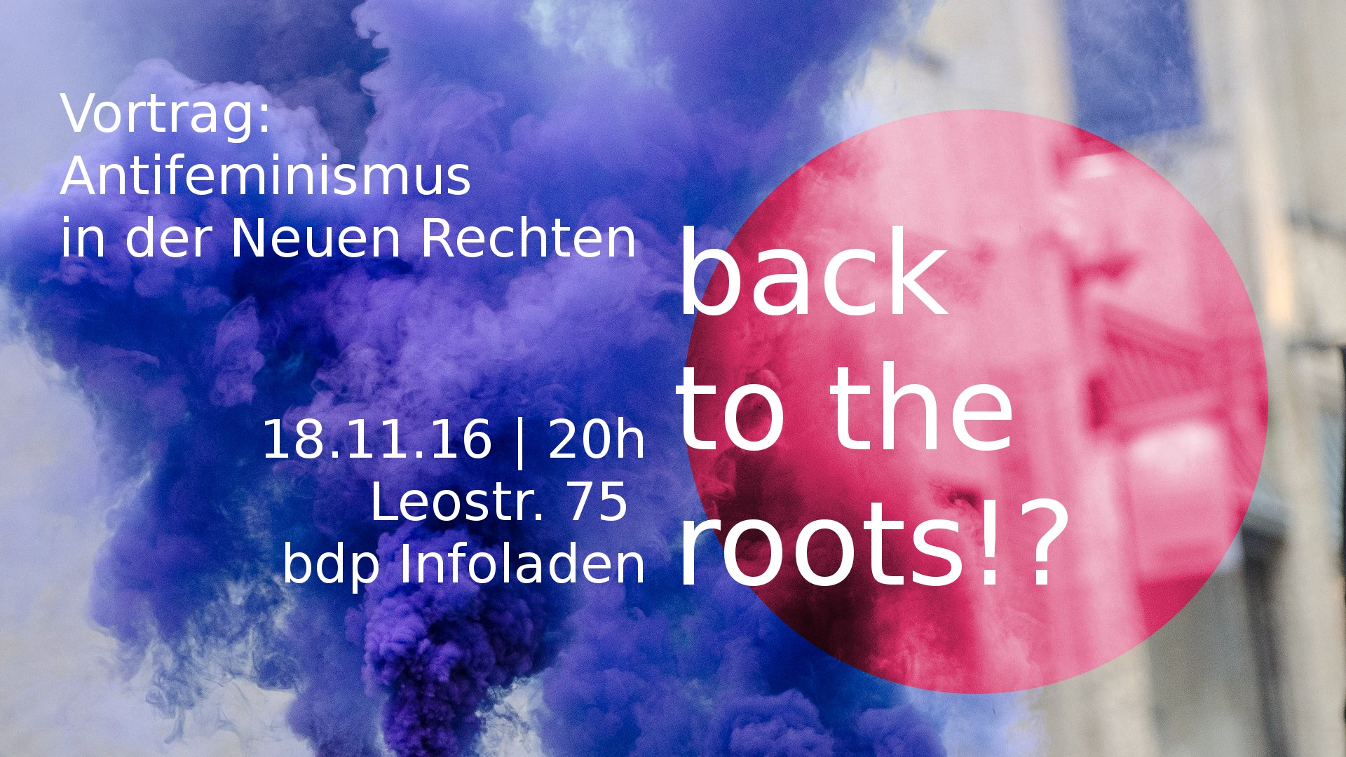 """Back to the roots?! – Antifeminismus in der Neuen Rechten"