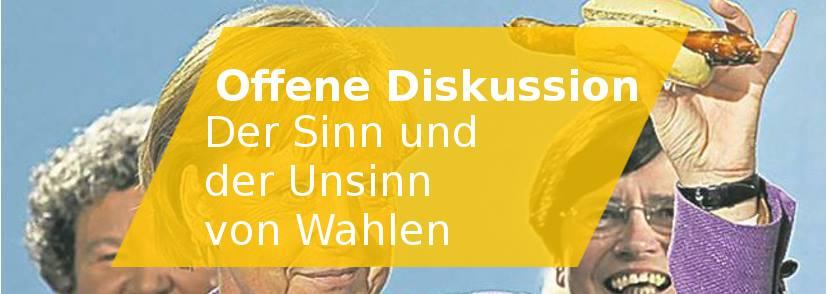 22.06. _ Der Sinn und Unsinn von Wahlen – Offene Diskussion