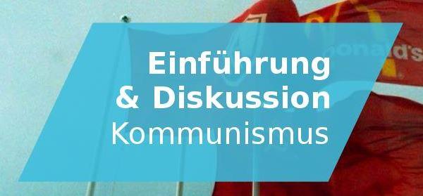 29.6. _ Kommunismus – Einführung & Diskussion